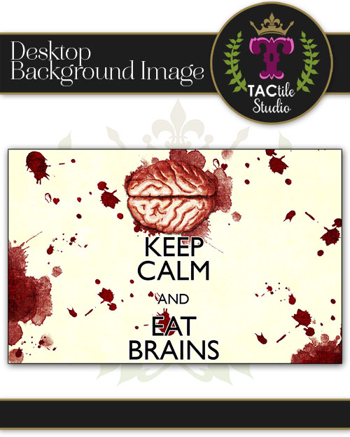 Keep Calm and Eat Brains Desktop Background